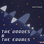 Back to Back: The Vogues & The Equals de The Vogues