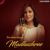 The Melodious Madhushree by Various Artists