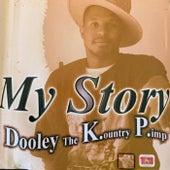 My Story by Dooley the Kountry Pimp