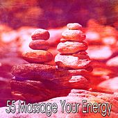 55 Massage Your Energy by Relaxing Mindfulness Meditation Relaxation Maestro