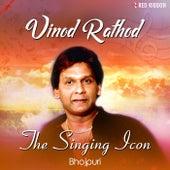 Vinod Rathod- The Singing Icon (Bhojpuri) by Vinod Rathod
