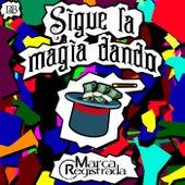 Sigue La Magia Dando van Grupo Marca Registrada