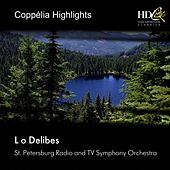Coppelia Highlights by The Saint Petersburg Radio & TV Symphony Orchestra