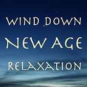 Wind Down New Age Relaxation by Various Artists