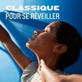 Classique pour se réveiller von Various Artists