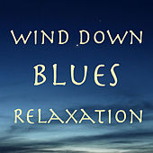 Wind Down Blues Relaxation de Foreman Records