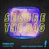 Secure The Bag (Crazy Cousinz Remix) by Thrdl!Fe