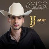 Amigo Con Derechos (Versión Mariachi) de Jary Franco