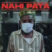 Nahi Pata by Divine