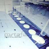 Don't Let Me Fall Asleep Again by Counterfeit