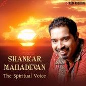 Shankar Mahadevan - The Spiritual Voice by Shankar Mahadevan