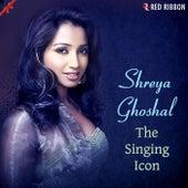 Shreya Ghoshal - The Singing Icon by Shreya Ghoshal