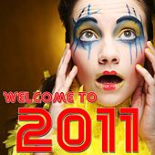 Welcome to 2011 by Various Artists
