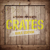 Epidemic Presents: Crates (Guile Edition) (Instrumental Version) by Various Artists