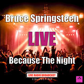 Because The Night (Live) von Bruce Springsteen