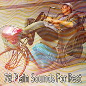 78 Plain Sounds for Rest by Deep Sleep Music Academy