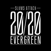 20/20 Evergreen by Slums Attack