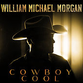Cowboy Cool by William Michael Morgan