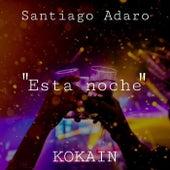 Esta noche van Santiago Adaro