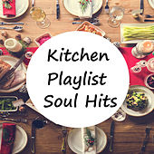 Kitchen Playlist Soul Hits by Various Artists