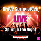Spirit In The Night (Live) von Bruce Springsteen