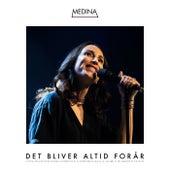 Det Bliver Altid Forår (Live) by Medina
