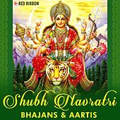 Shubh Navratri- Bhajans & Aartis by Various Artists