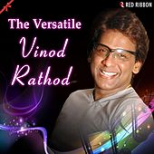 The Versatile Vinod Rathod by Vinod Rathod