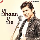 Shaan Se by Shaan