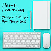 Home Learning Classical Music For The Mind by Black Barn Music