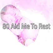80 Aid Me to Rest von Rockabye Lullaby