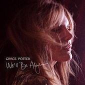 We'll Be Alright de Grace Potter