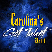 Carolina's Got Talent (Vol. 1) de Various Artists