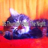 26 Thunder Unto the Night de Thunderstorm Sleep