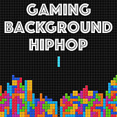 Gaming Background HipHop by Various Artists