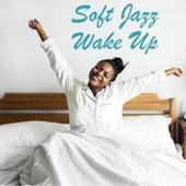 Soft Jazz Wake Up de Various Artists