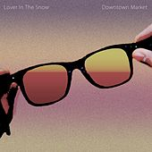 Lover in the Snow by Downtown Market