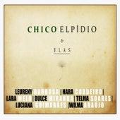 Chico Elpídio & Elas by Vários Artistas