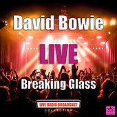 Breaking Glass (Live) by David Bowie