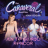 Aún Te Guardo Rencor von Grupo Cañaveral De Humberto Pabón