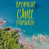 Tropical Chill Paradise – Ambient Music, Beautiful Beach, Sand, Relaxation von Chillout Café