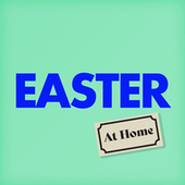 Easter At Home by Various Artists