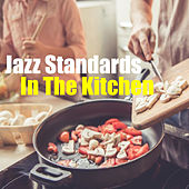 Jazz Standards In The Kitchen by Black Barn Music