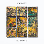 Reframing (Deluxe) by L'Aupaire