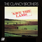 Save the Land! by The Clancy Brothers