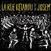 La rue ketanou et le josem de La Rue Ketanou