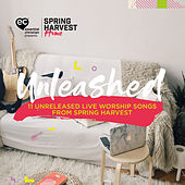 Spring Harvest Home Unleashed (Live) by Spring Harvest