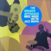 The Broach Approach de Mike Wade