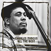 All The Best by Charles Mingus