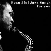 Beautiful Jazz Songs for you by Various Artists